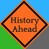 History Ahead Road Sign